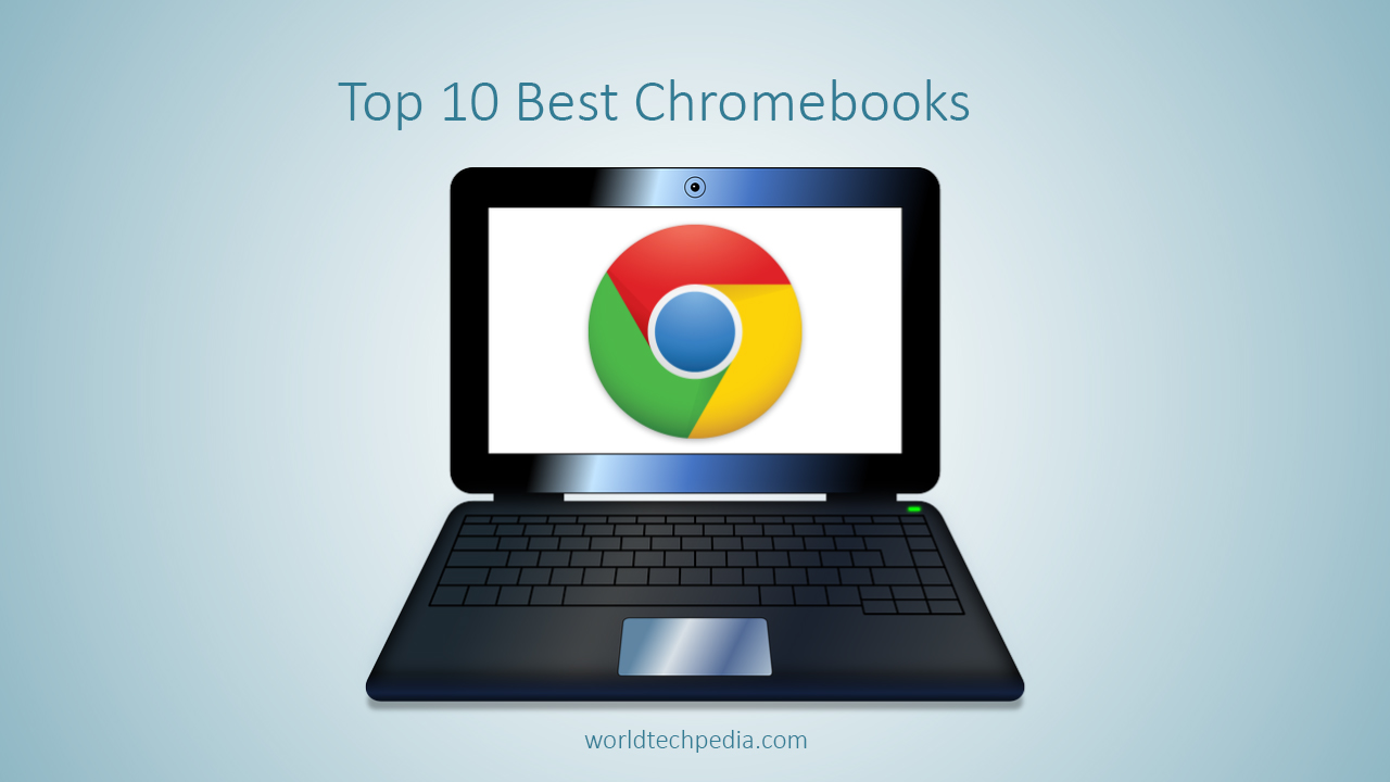 Top 10 Best Chromebooks of 2018
