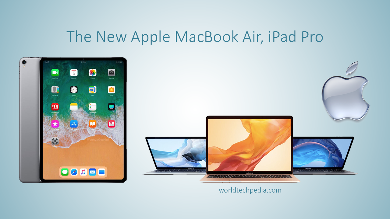 iPad Pro 2018 specs and MacBook Air 2018 Specs